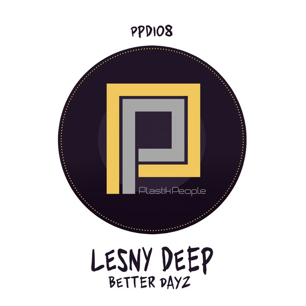 Lesny Deep – Better Dayz EP