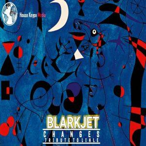 BlarkJet - Changes (Tribute To Lihle)