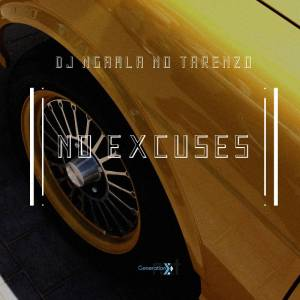 DJ Ngamla no Tarenzo - No Excuses, gqom 2019, download new gqom music, gqom download mp3, south african gqom songs