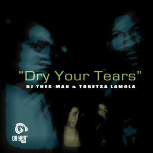DJ Thes-Man & Tobetsa Lamola - Dry Your Tears (Original Mix)