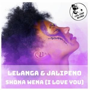 LELANGA & Jalipeno - Shona Wena (I Love You Soul Deep Mix), best house music 2018, durban house music, latest house music tracks, dance music, latest sa house music, new music releases