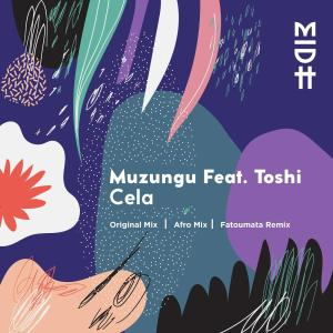 Muzungu feat. Toshi - Cela (Original Mix), latest house music, deep house tracks, house music download, club music, afro house music, new house music south africa, afro deep house