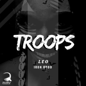 Leo & Iron Rodd - Troops