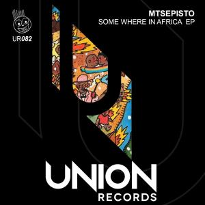 Mtsepisto - Some Where In Africa EP, deep tech house, afro tech, new afrohouse music, afrohouseking, download latest south african house music