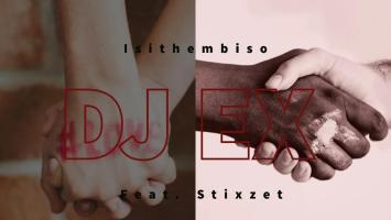 DJ EX feat. Stixzet - Isithembiso (Original Mix)
