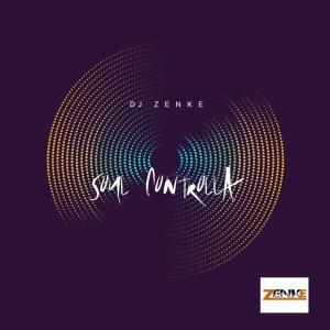 DJ Zenke - Soul Controlla
