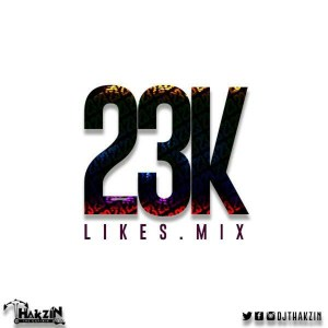 Dj Thakzin - 23K Likes Mix, afromix, new afro house mixes