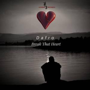 Dafro - Break That Heart (Original Mix), afrotech, new afro house songs, afro house mp3, datafilehost music, afro house zippyshare, sa music, south africa house music, afro deep tech.
