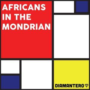 Diamantero - Africans in the Mondrian