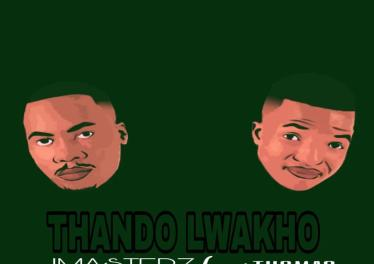 Imasterz - Thando Lwakho (feat. Thomas Chilume)