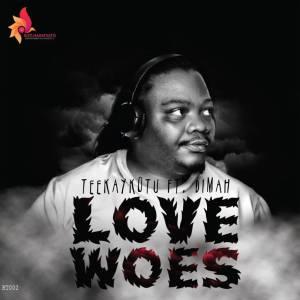 Teekaykotu feat. Dimah - Love Woes (Original Mix)