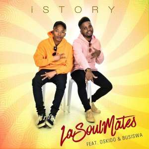 LaSoulMates – iStory (feat. Oskido & Busiswa), gqom 2019, fakaza gqom, gqom music download, south african gqom, new gqom songs
