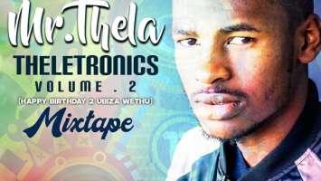 Mr Thela -Theletronics Vol.2 (HBD Biza Wethu)