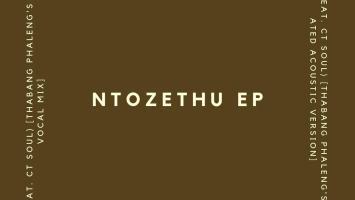 Thabang Phaleng feat. CT Soul - Ntozethu EP