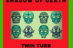 Twin-Turb – Shadow Of Death