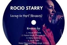 Rocio Starry - Loving So Hard (Harry Solomon Dark Mix)