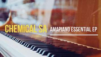 Chemical SA - AmaPiano Essential EP