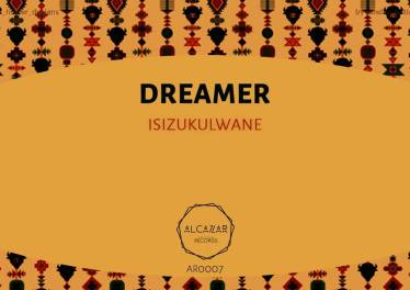 Dreamer - Isizukulwane (Original Mix), mzansi house music downloads, south african deep house, latest south african house, new sa house music