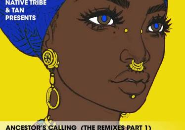 Native Tribe, Tan - Ancestor's Calling (DrumeticBoyz Remix), afro house 2019, new afrohouse music, afrotech, za music, afro house songs mp3 download