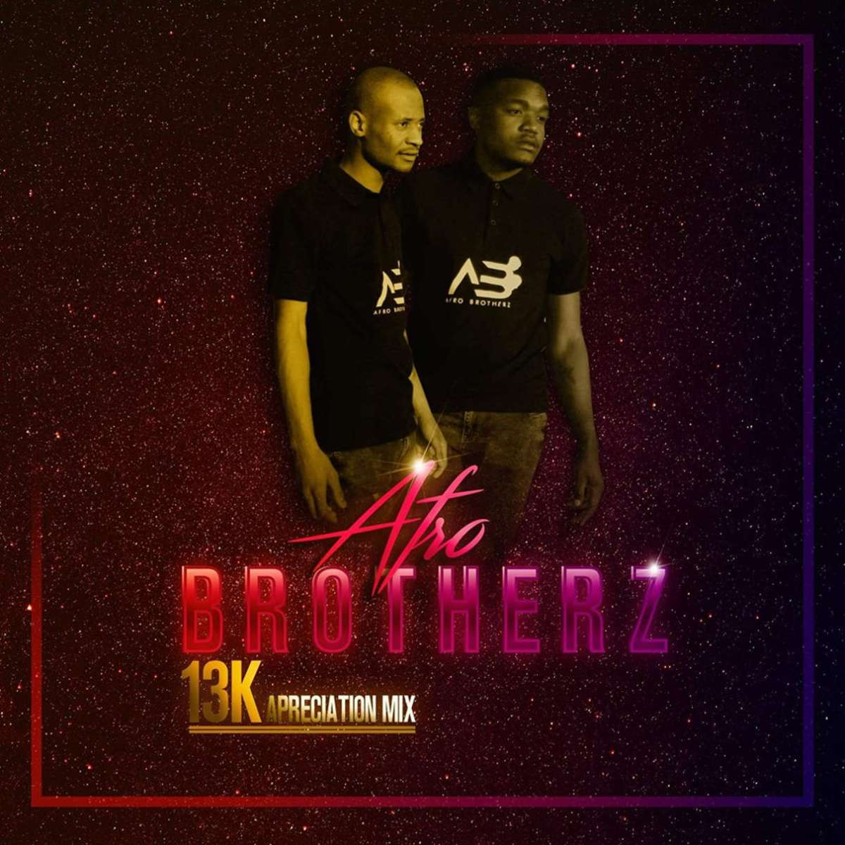 Afro Brotherz - 13K Appreciation Mix