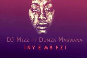 DJ Mizz - Inyembezi (feat. Dumza Maswana)