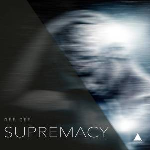 Dee Cee - Supremacy EP