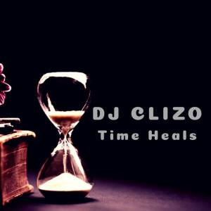 Dj Clizo - Time Heals Afro House King Afro House, Gqom, Deep House, Soulful