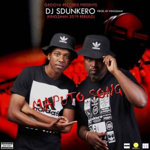 Dj Sdunkero - Maputo Song (Kingzman Rebuild)