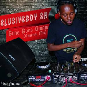 ElusiveBoy SA - Gong Gong Gwam (Original Mix), new amapiano music, amapiano 2019, amapiano songs mp3 download
