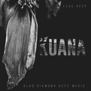 Echo Deep - Kuana (Original Mix)