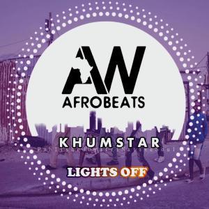 KhumstaR - Lights Off (Afromix), mzansi house music downloads, south african deep house, latest south african house, new sa house music,