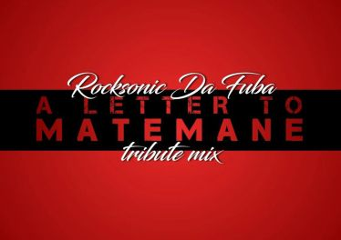 Rocksonic Da Fuba - A Letter To Matemane (Tribute Mix)