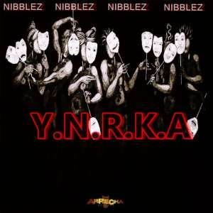 Nibblez - Y.N.R.K.A. (Original Mix)