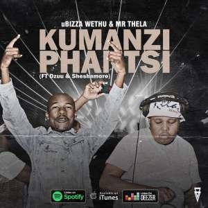 uBiza Wethu & Mr Thela - Kumanzi Phantsi (feat. Dzuu & Sheshamore), gqom songs, gqom 2019 download mp3, sa gqom music
