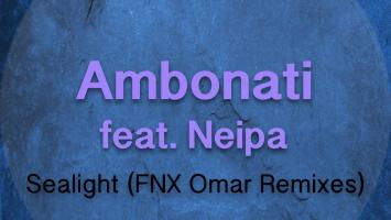 Ambonati, Neipa - Sealight (FNX Omar Remix), house music download, new afro house, latest house music mp3, afrohouse 2019