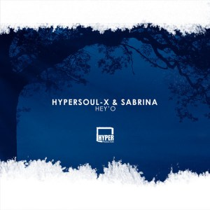 HyperSOUL-X, Sabrina - Hey'O (Afro HT)
