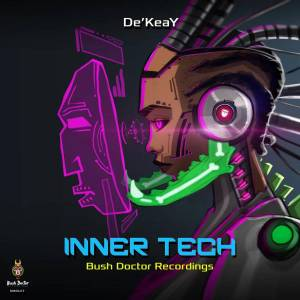 De'KeaY - Inner Tech EP, deep house, deep house sounds, tech house, deeptech, deephouse 2019, south african deep house music