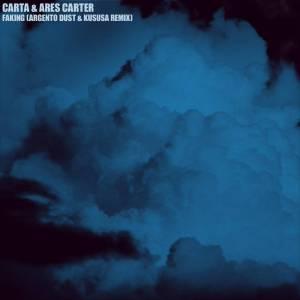 Carta & Ares Carter - Faking (Argento Dust & Kususa Remix), deep house, deep tech, deep house 2019, sa house music, afro house music, new deep house, house music download