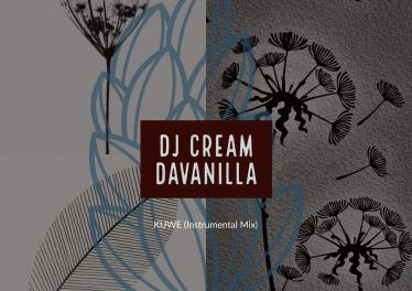 DJ Cream DaVanilla - Kuwe (Instrumental Mix)