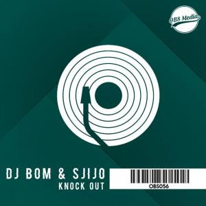 Dj Bom & Sjijo - Knock Out