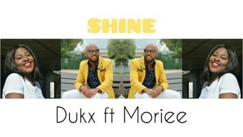 Dukx feat. Moriee - Shine