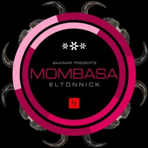 Eltonnick - Mombasa (Main Mix), latest house music, deep house tracks, house music download, club music, afro house music, new house music south africa, afro deep house