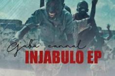 Gaba Cannal - Injabulo EP, new amapiano music, amapiano 2019 download, south african amapiano songs, latest amapiano music