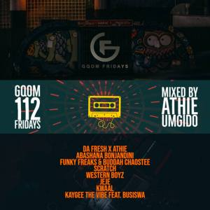 GqomFridays Mix Vol.112 (Mixed By Dj Athie), mp3 download gqom music, gqom music 2019, new gqom songs, south africa gqom music.