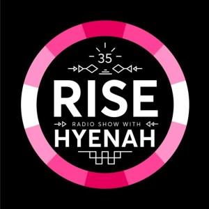Hyenah - RISE Radio Show Vol. 35