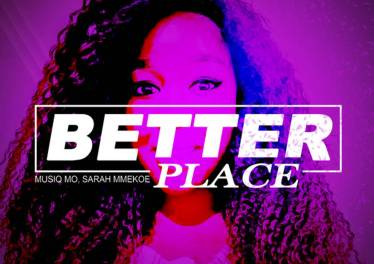 Musiq Mo & Sarah Mmekoe - Better Place (Original Mix)