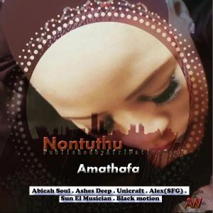 Nontuthu - Amathafa (feat. Unicraft), south african music, afro house songs, mzansi music, za music