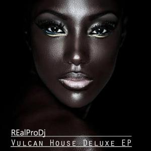 Realprodj - Vulcan House Deluxe EP
