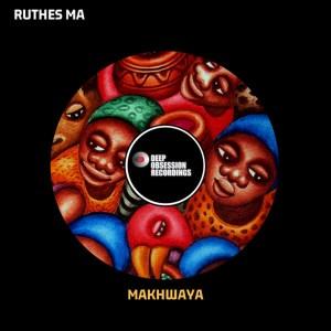 Ruthes MA - Makhwaya (Afro Mix)