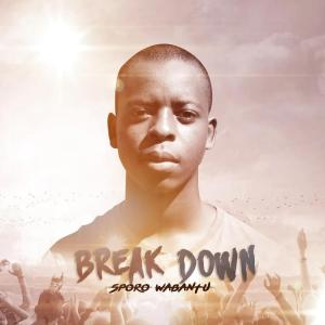 Sporo Wabantu - Break Down (Album), gqom 2019, new gqom music, gqomsongs, gqom mp3 download, sa gqom, latest sa music, za music